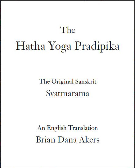 hatha yoga pradipika The hatha yoga pradipika is the most important of all hatha yoga scriptures swami atma explains the meaning of this scripture he mentions the other importa.