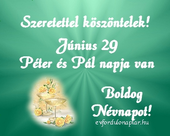 Június 29 - Péter, Pál névnap