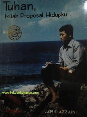 buku Tuhan Inilah Proposal Hidupku dari Jamil Azzaini