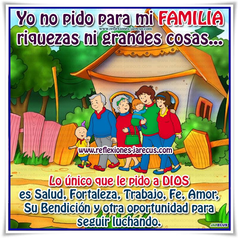 Reflexiones de Familia, Dios, Familia, Salud, fortaleza, trabajo, amor, bendición, oportunidad