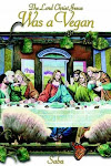 The Lord Christ Jesus Was a Vegan