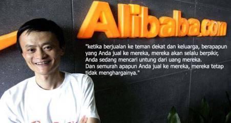 Jangan pernah berjualan pada teman dekat atau keluarga - Jack Ma