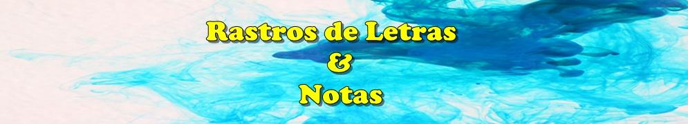 Rastros de Letras & Notas