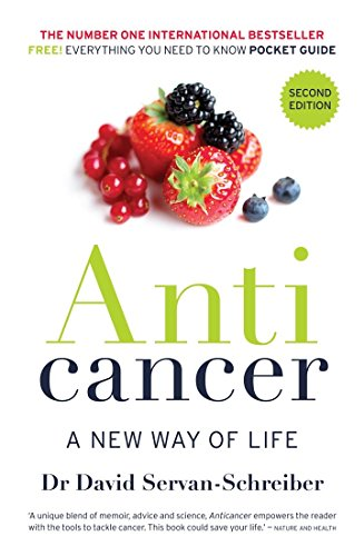 Anticancer: a new way of life Kindle Edition
