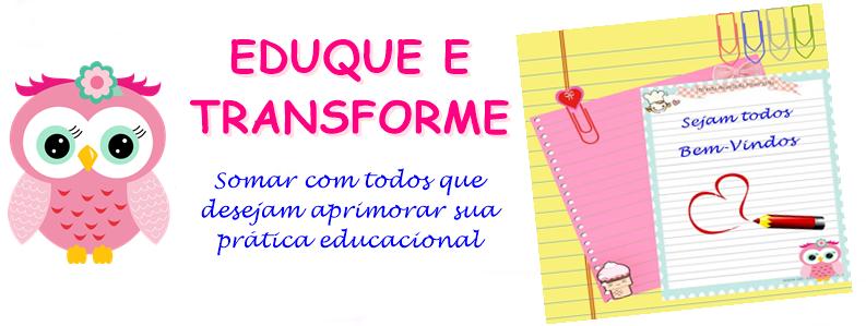 Eduque e transforme