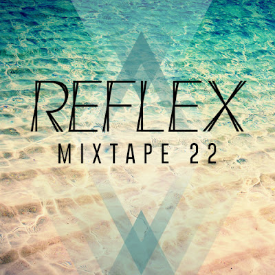 REFLEX - Mixtape 22