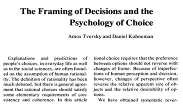 the paper now celebrated demonstrated that people are sensitive to the framing of a decision problem so that small differences in the presentation of