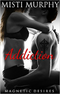 http://www.amazon.com/Addiction-Magnetic-Desires-Book-2-ebook/dp/B00ZO1UPU0/ref=sr_1_1?ie=UTF8&qid=1439722406&sr=8-1&keywords=addiction++misti+murphy