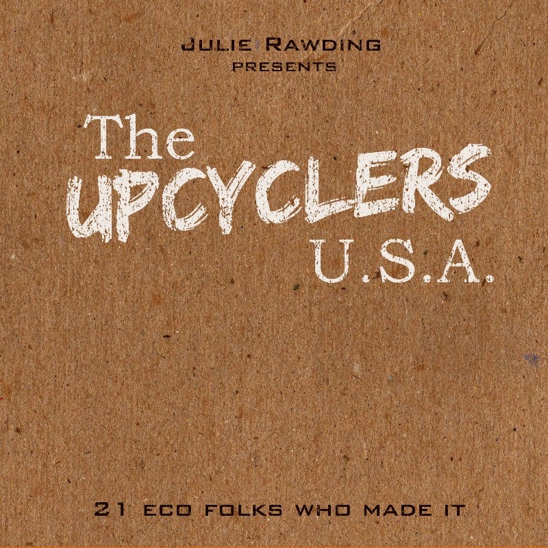 http://www.amazon.com/Upcyclers-U-S-Folks-made/dp/1502492857/ref=sr_1_1?ie=UTF8&qid=1417062294&sr=8-1&keywords=the+upcyclers