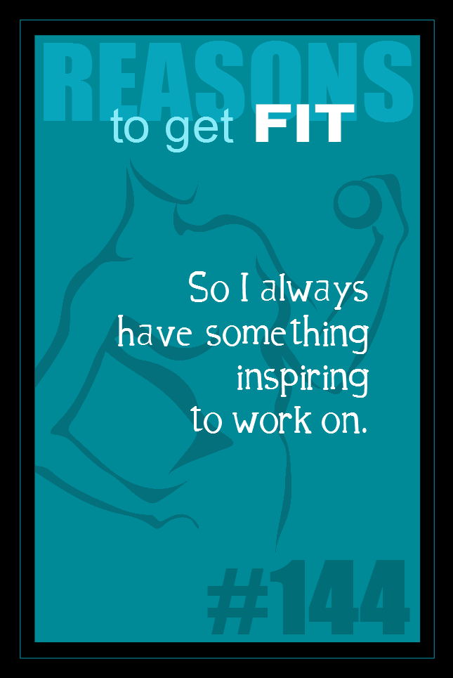 365 Reasons to Get Fit #144