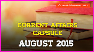 Current Affairs Capsule August 2015