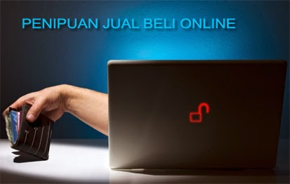 Tips Mengantisipasi Agar Terhindar dari Penipuan Jual Beli Online