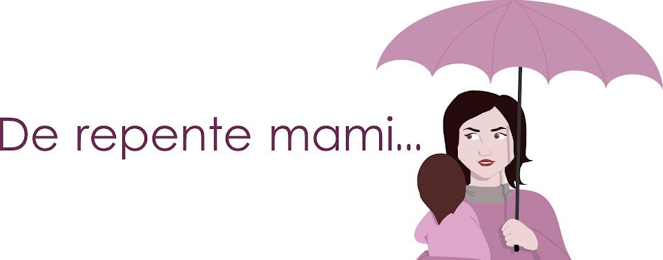 De repente Mami...