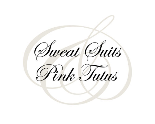 Sweat Suits and Pink Tutus Typography Poster