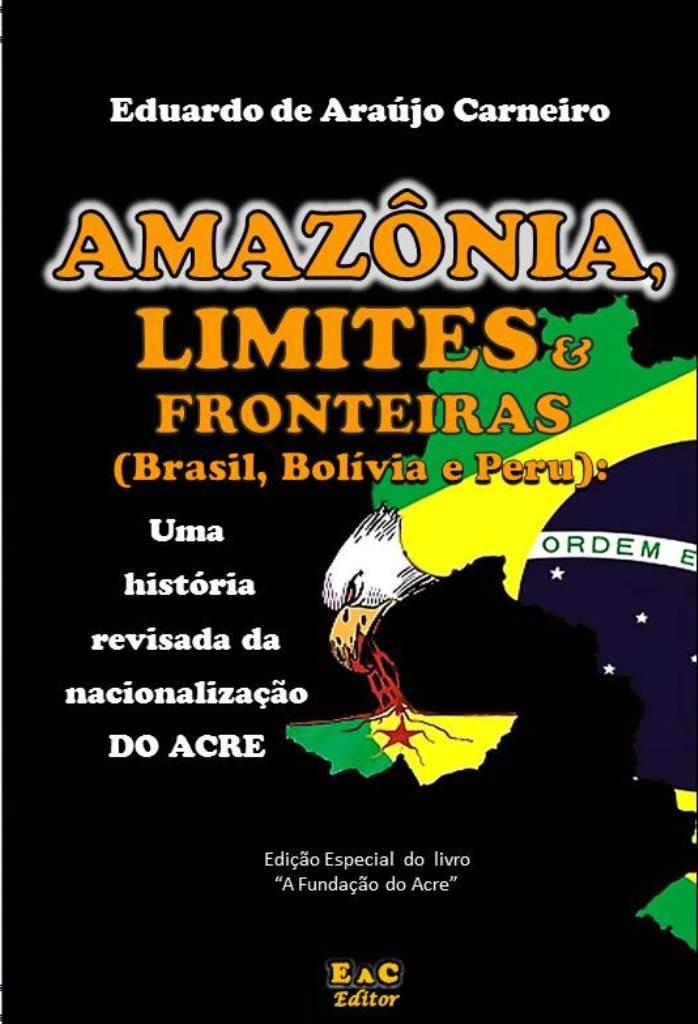 Livro: Uma história revisada da nacionalização do Acre
