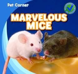 bookcover of MARVELOUS MICE (Pet Corner)  by  Rose Carraway