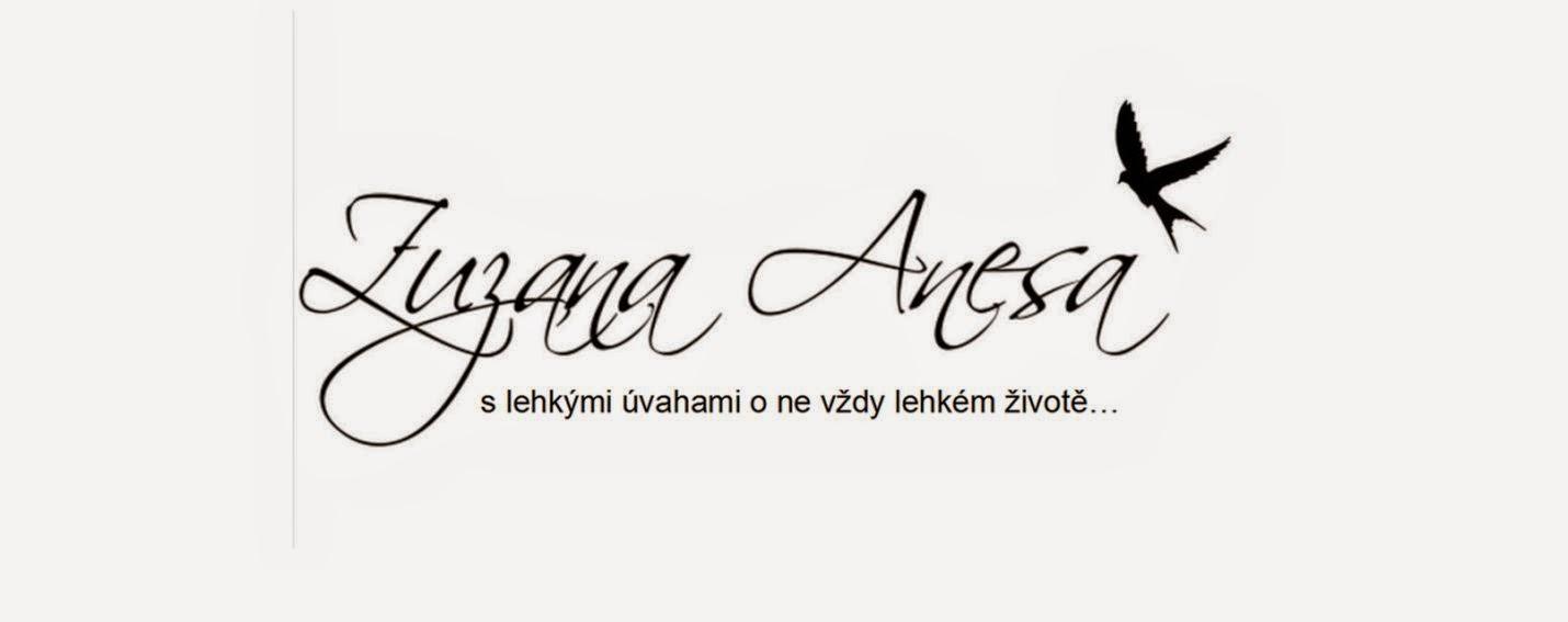 Zuzana Anesa: s lehkými úvahami o ne vždy lehkém životě