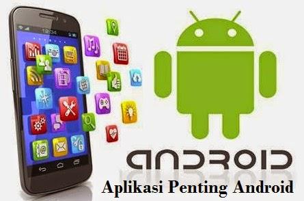 Aplikasi Penting Android Terbaik, Terbaru