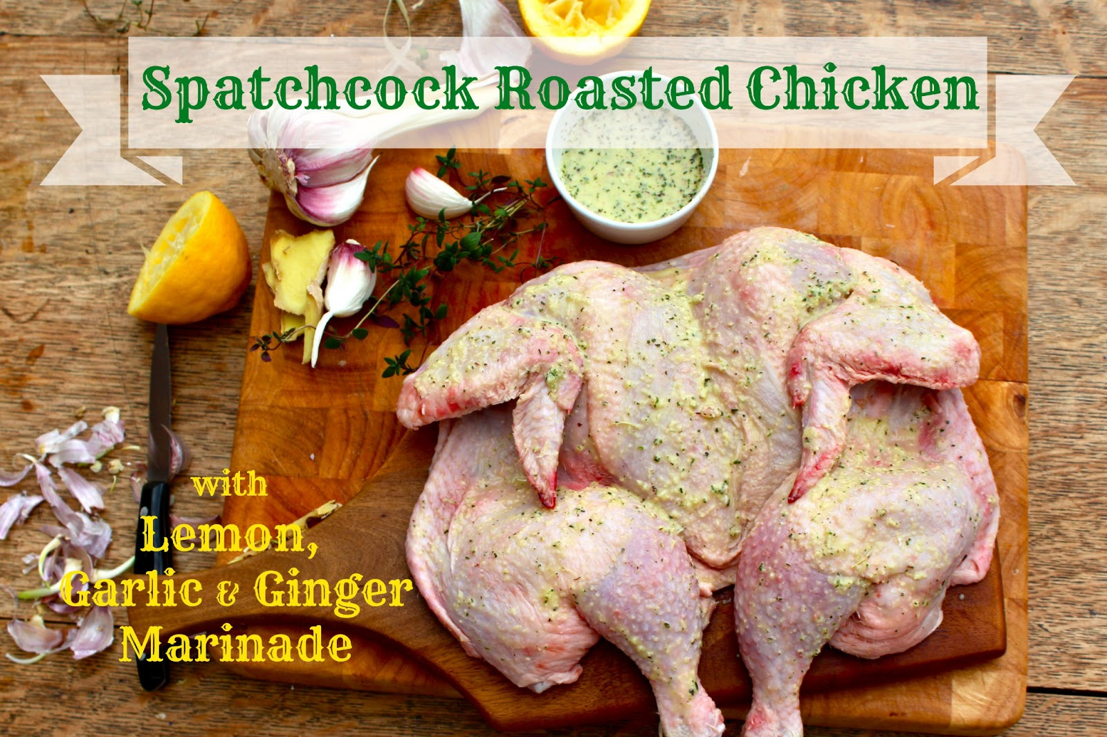 Spatchcock Roasted Chicken with Lemon, Garlic, and Ginger Marinade