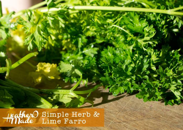 Heather O Made: Simple Herb & Lime Farro