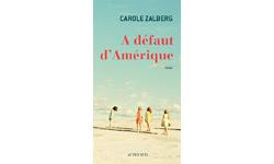 Carole Zalberg, A défaut d'Amérique