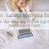 Teaser : Lazada Malaysia Contest Datang Lagi! Hadiah Air Asia BIG Points 30,000 dan Cash RM600