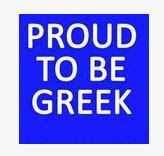 PR0UD TO BE GREEK