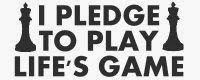 I Pledge To Play Life's Game