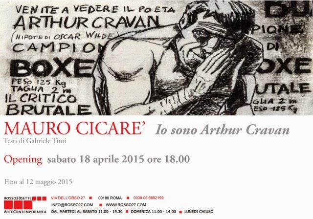 MOSTRA IO SONO ARTHUR CRAVAN DI MAURO CICARE' A ROMA