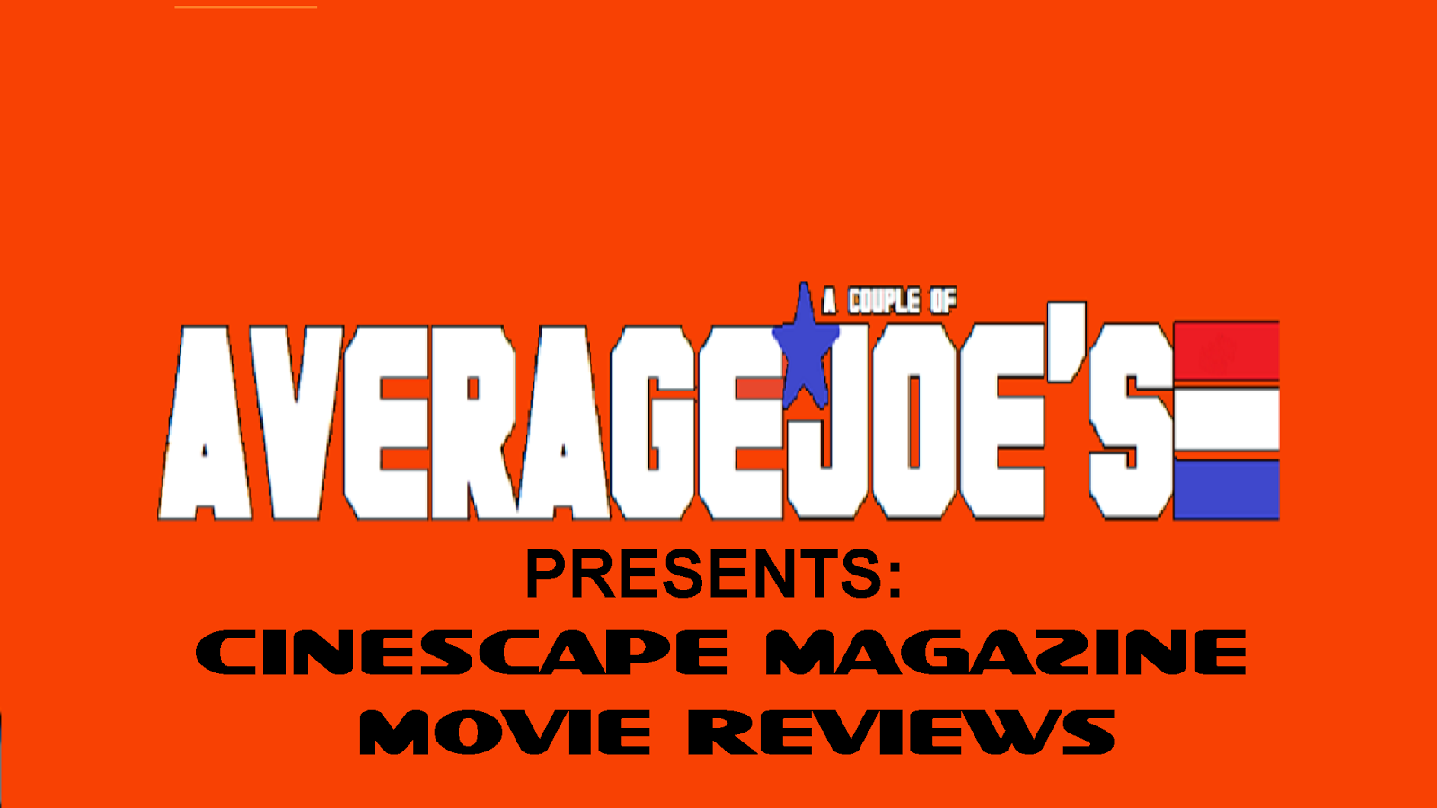 A Couple Of Average Joe's Presents: Cinescape Magazine