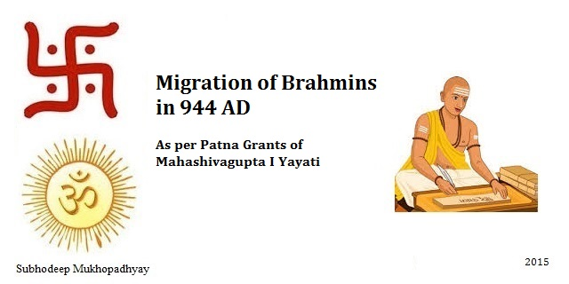 Migration of Brahmins per Patna Grants of Mahashivagupta I Yayati in 944 AD