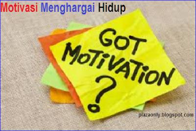 Motivasi Menghargai Hidup
