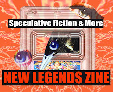 NEW LEGENDS ZINE SPECULATIVE FICTION