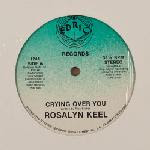 Rosalyn Keel – Crying Over You 1989
