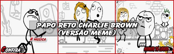 Papo Reto - Charlie Brown (Versão Meme)