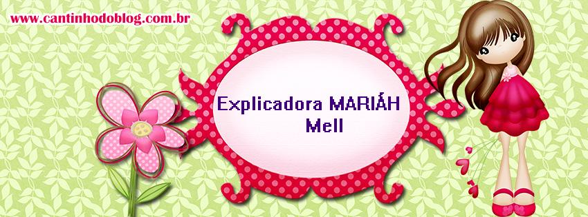 Explicadora Mariáh Mell