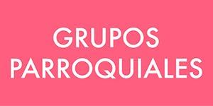 GRUPOS PARROQUIALES