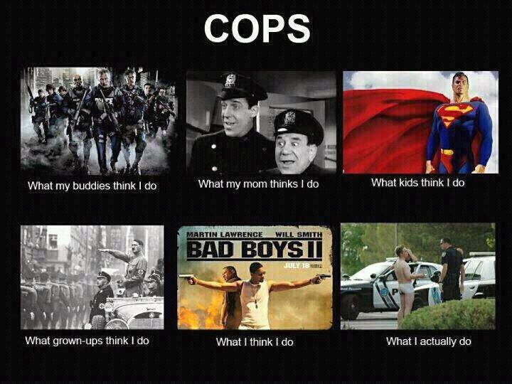 Cops what society thinks you do