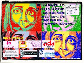 """Óptica Orgánica 2: """"La Violencia Íntima""""."""