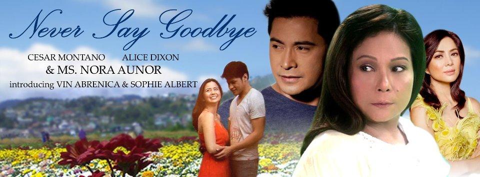 Never Say Goodbye' Trailer – Nora Aunor, Cesar Montano, Sophie