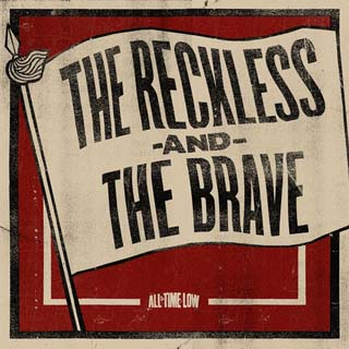 All Time Low – The Reckless And The Brave Lyrics | Letras | Lirik | Tekst | Text | Testo | Paroles - Source: musicjuzz.blogspot.com