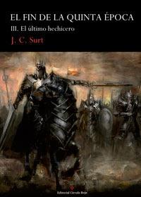 http://editorialcirculorojo.com/el-fin-de-la-quinta-epoca-iii-el-ultimo-hechicero/