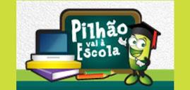 O PILHÃO VAI À ESCOLA