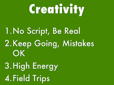 These steps sum up the conversation in the presentation regarding the filming process:  1. No script, be real 2. Keep going, mistakes OK 3. High energy 4. Field trips