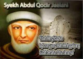 syekh abdul qodir al jaelani menghidupkan orang mati