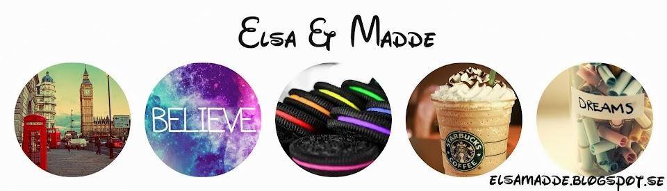 Elsa & Madde