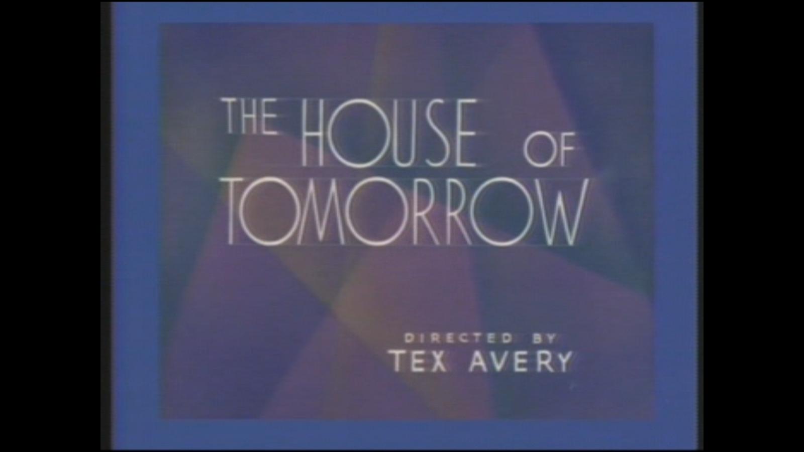 Tex avery house of tomorrow Avery house