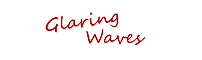 Glaring Waves