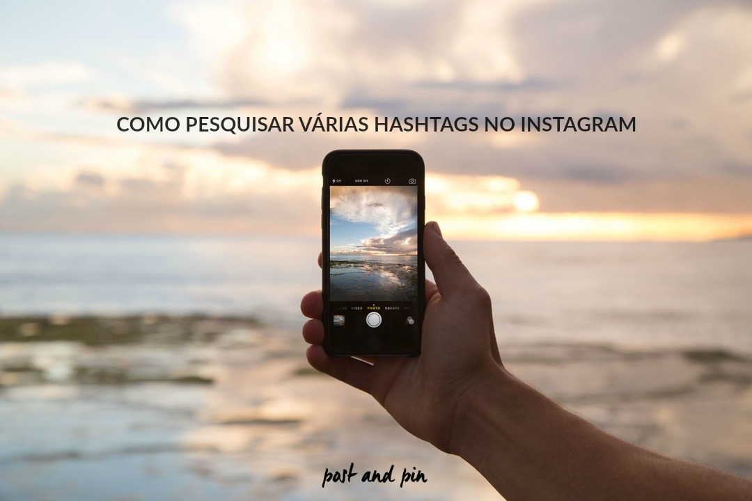 como pesquisar varias hashtags no instagram by post and pin