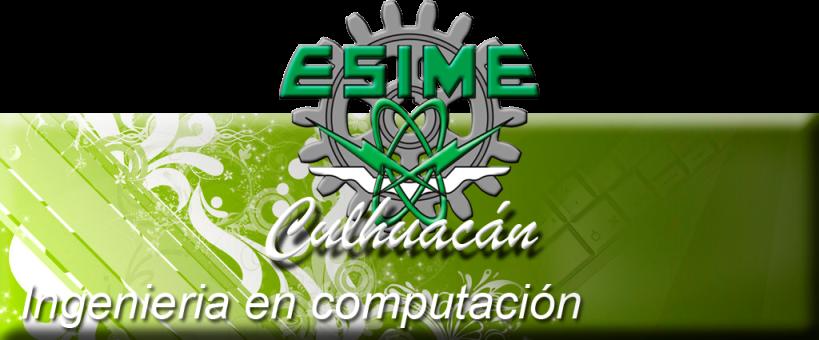 ESIME CULHUACAN INGENIERIA EN COMPUTACIÓN